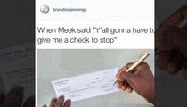 NBA Star to Meek Mill -- I'll Write You a Check ... But Please, Stop.