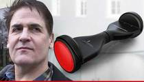 Mark Cuban Vows to Sue -- Those 'Hoverboards' Belong to Me!