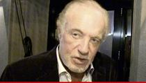 James Caan -- Hospitalized in Toronto For Chest Infection