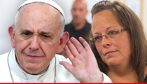 Pope Francis -- I Don't Support Kim Davis