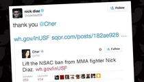 UFC's Nick Diaz -- Cher Has My Back ... Yes, THAT Cher