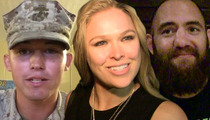 Ronda Rousey -- Marine Concerned After BF Revelation ... 'Hope She Doesn't Back Out'