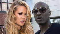Khloe Kardashian to Lamar -- You Do Drugs Again, I'm Gone for Good