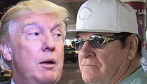 Donald Trump -- PARDON PETE ROSE ... Let Him In Hall of Fame!