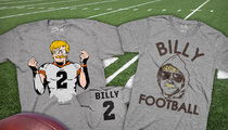 Johnny Manziel -- 'Billy Vegas' T-Shirts Flying Off Shelves