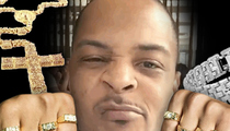 T.I. -- Jewelry Company Sues ... He's a Very Flashy Deadbeat!