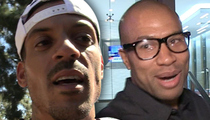 Matt Barnes -- Threatens Derek Fisher ... 'We'll Cross Paths Again'