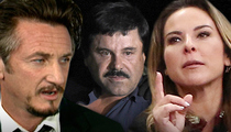 Kate del Castillo -- Sean Penn Screwed Me Over with El Chapo Story