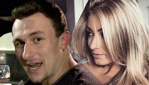 Johnny Manziel -- Ex-GF To Cops -- I'm Worried About Him