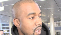 Kanye West -- I Messed Up ... Kids Are Off Limits in My Twitter Wars