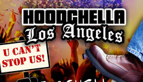 Coachella Gets Big Screw You ... Hoodchella Is On And Poppin'