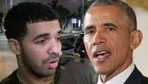 Drake -- Fires Back at Obama ... My Rhymes are Bulletproof