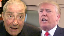 Donald Trump -- Challenged by Bob Arum ... I'll Shut His Mouth in a Boxing Ring (VIDEO)