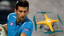 Novak Djokovic -- Forget Cars ... I Pimped Out My Drone!!