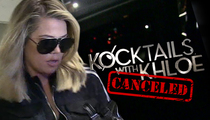 Khloe Kardashian -- No More 'Kocktails' ... Talk Show Is Done
