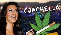 Kim Kardashian -- I'll Help You Get High at Coachella