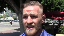 Conor McGregor -- I'm Not Retired ... 'Paid to Fight, Not Promote'