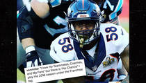 Von Miller -- 'No Chance' I'll Play in 2016 Under Franchise Tag