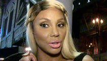 Tamar Braxton Sued -- You Got Hooked Up, But We Got Stiffed!