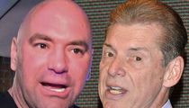 Dana White -- Vince McMahon's a F***ing Maniac' ... But I Respect Him