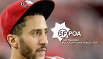 Colin Kaepernick -- Police Org. Demands Apology ... How Dare You Attack Cops! (DOCUMENT)