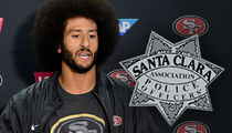 Colin Kaepernick -- Cops Threaten To Pull Officers From 49ers Games