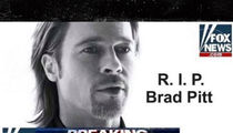 Brad Pitt -- Death Hoax Story Could Kill Your Computer (PHOTO)
