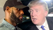 LeBron James -- Hey, Women & Minorities ... I'll Love You If Trump Doesn't