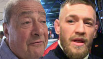 Bob Arum -- Real Boxer Would Demolish McGregor ... But Hey, Let's Talk!