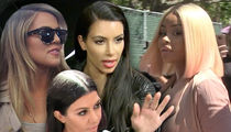 Kardashian Sisters -- Crush Blac Chyna's Biz Dreams ... You'll Never Be One of Us