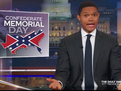 Trevor Noah Has Some Thoughts for Those Celebrating White Supremacy on Confederate Memorial Day…